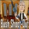 Bush Shoot-Out - Jogo de Famosos